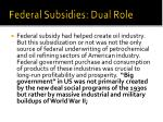 federal subsidies dual role