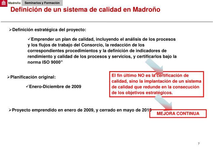 Definición de un sistema de calidad en Madroño