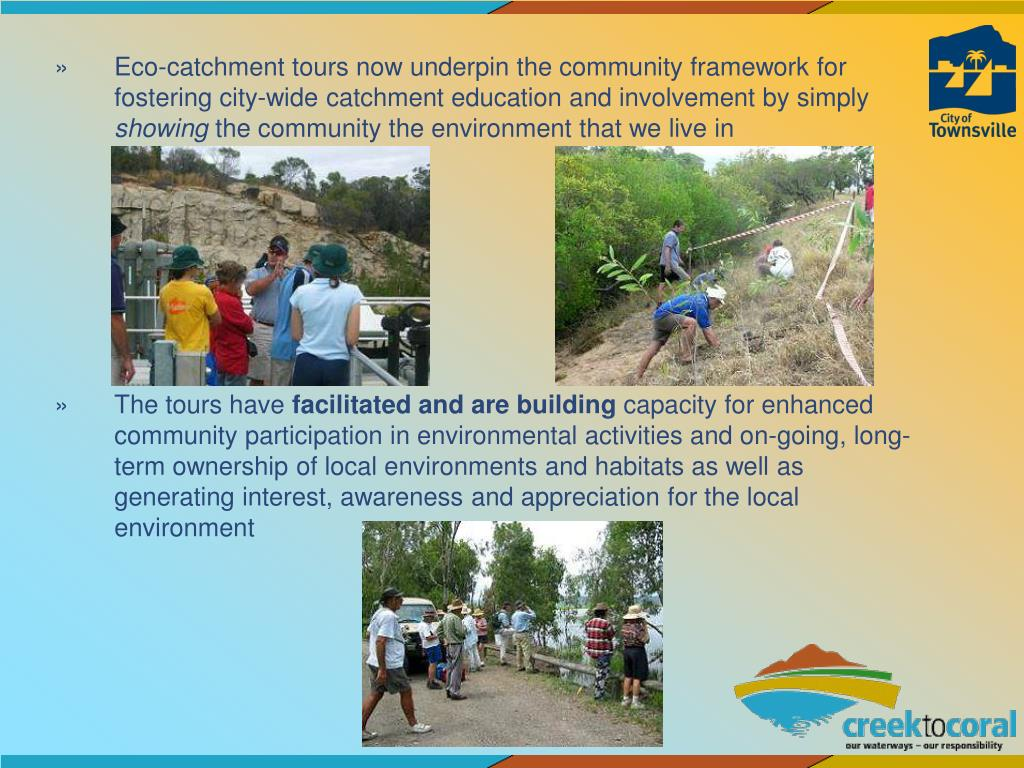 Eco-catchment tours now underpin the community framework for fostering city-wide catchment education and involvement by simply
