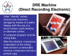 dre machine direct recording electronic