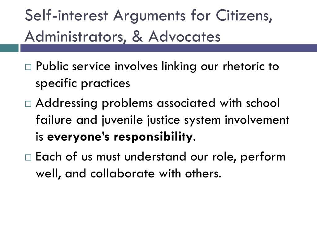 Self-interest Arguments for Citizens, Administrators, & Advocates