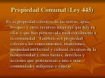 propiedad comunal ley 445