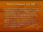 tierra comunal ley 445