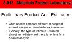 preliminary product cost estimates