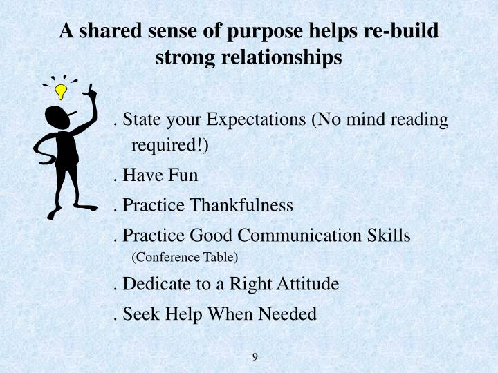 A shared sense of purpose helps re-build strong relationships