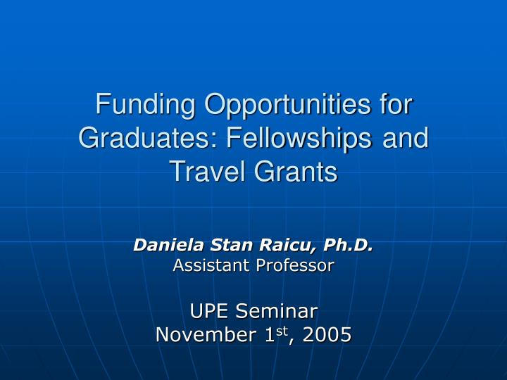 funding opportunities for graduates fellowships and travel grants n.
