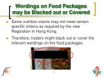 wordings on food packages may be blacked out or covered1