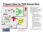 prepare data for phd neural nets
