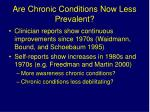 are chronic conditions now less prevalent