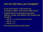 are the old now less disabled