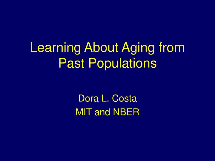 learning about aging from past populations n.