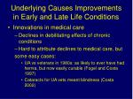 underlying causes improvements in early and late life conditions2