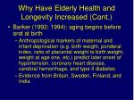 why have elderly health and longevity increased cont1