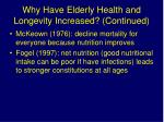 why have elderly health and longevity increased continued
