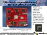 trbv2 multi purpose daq board based on etrax fs by axis