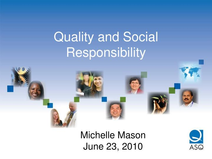 quality and social responsibility n.