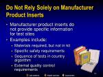 do not rely solely on manufacturer product inserts