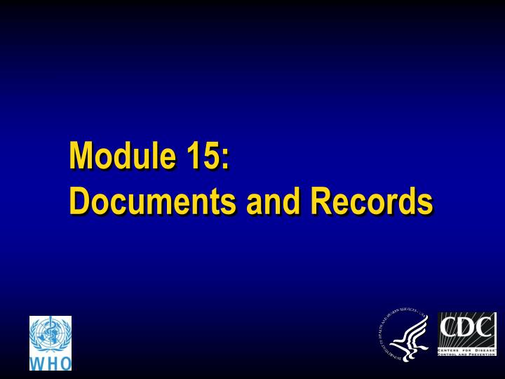 module 15 documents and records n.