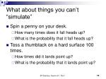 what about things you can t simulate