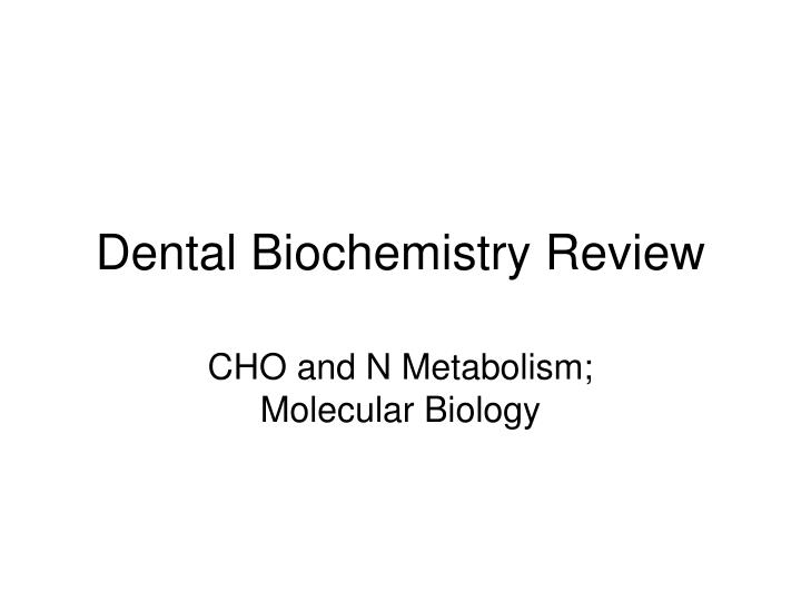 dental biochemistry review n.