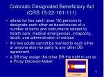 colorado designated beneficiary act crs 15 22 101 111