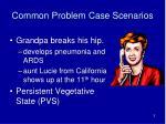 common problem case scenarios