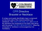 cpr directive bracelet or necklace