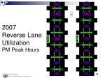 2007 reverse lane utilization pm peak hours