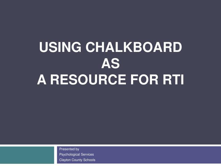 using chalkboard as a resource for rti n.