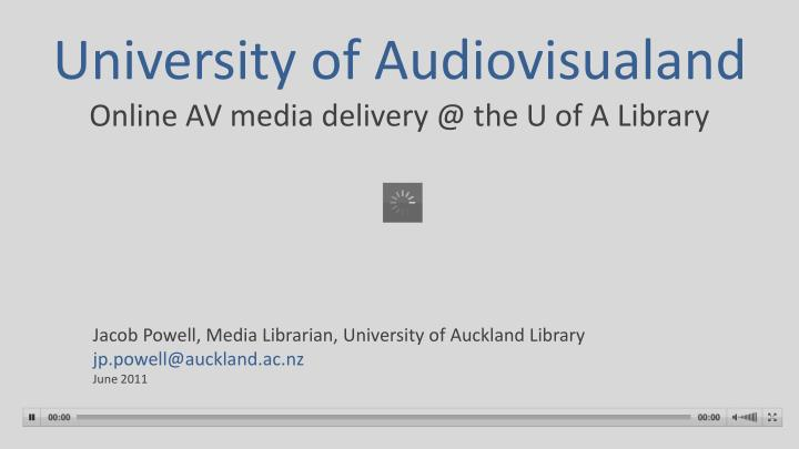 university of audiovisualand online av media delivery @ the u of a library n.