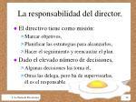 la responsabilidad del director