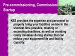 pre commissioning commissioning startup