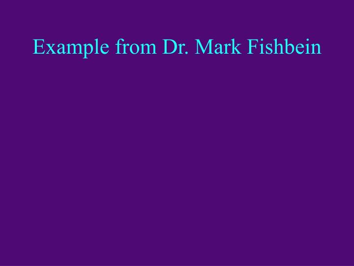 example from dr mark fishbein n.