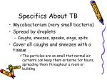 specifics about tb
