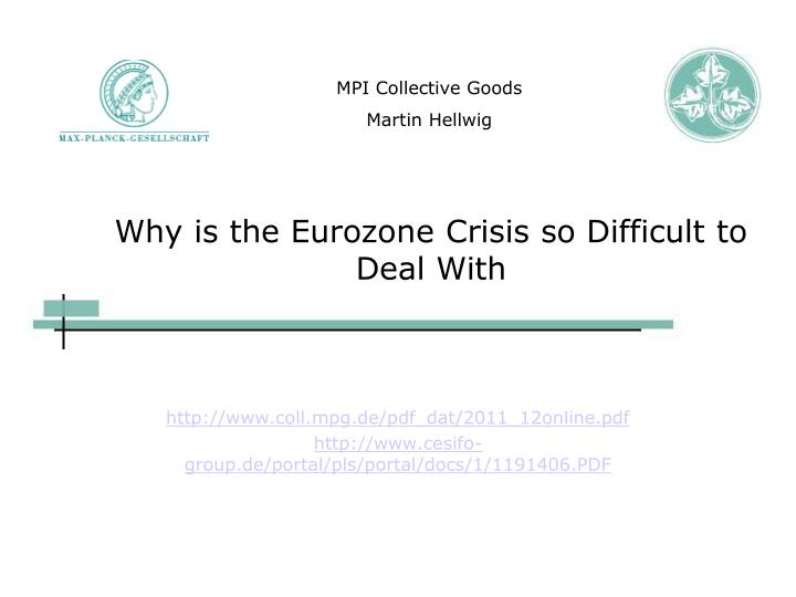 why is the eurozone crisis so difficult to deal with n.