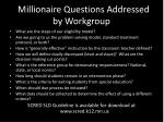 millionaire questions addressed by workgroup