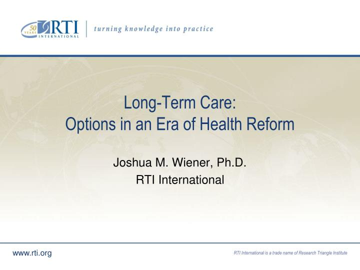 long term care options in an era of health reform n.
