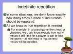 indefinite repetition