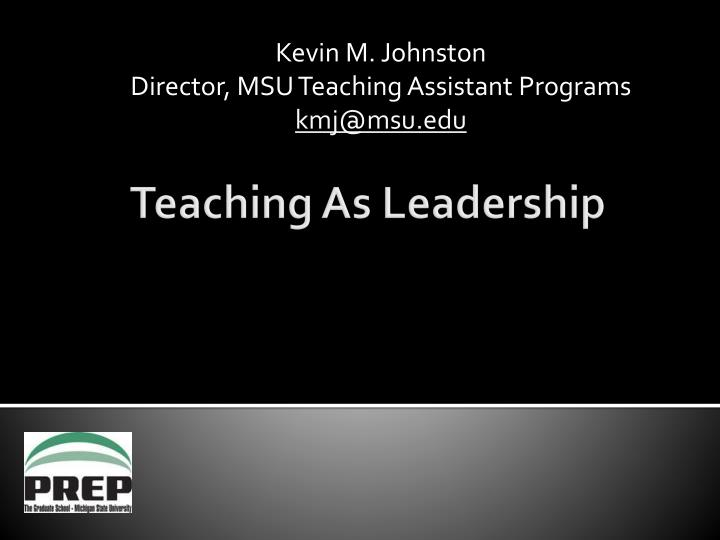 kevin m johnston director msu teaching assistant programs kmj@msu edu n.