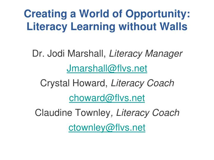 creating a world of opportunity literacy learning without walls n.