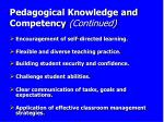 pedagogical knowledge and competency continued