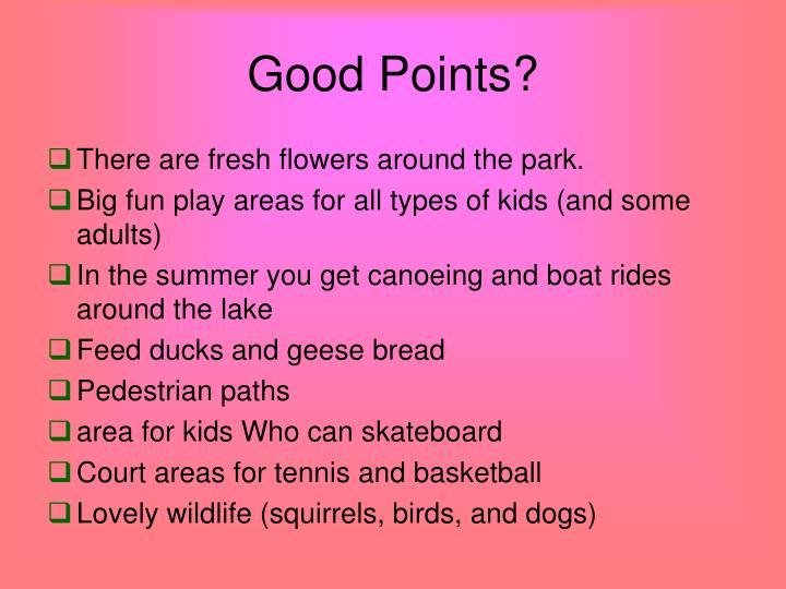 Good points