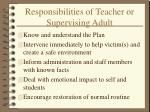 responsibilities of teacher or supervising adult
