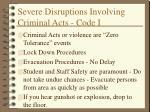 severe disruptions involving criminal acts code i
