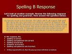 spelling b response
