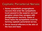 cephalic periarterial nerves