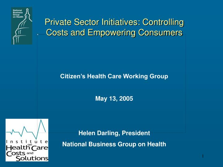 private sector initiatives controlling costs and empowering consumers n.