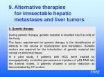 9 alternative therapies for irresectable hepatic metastases and liver tumors6