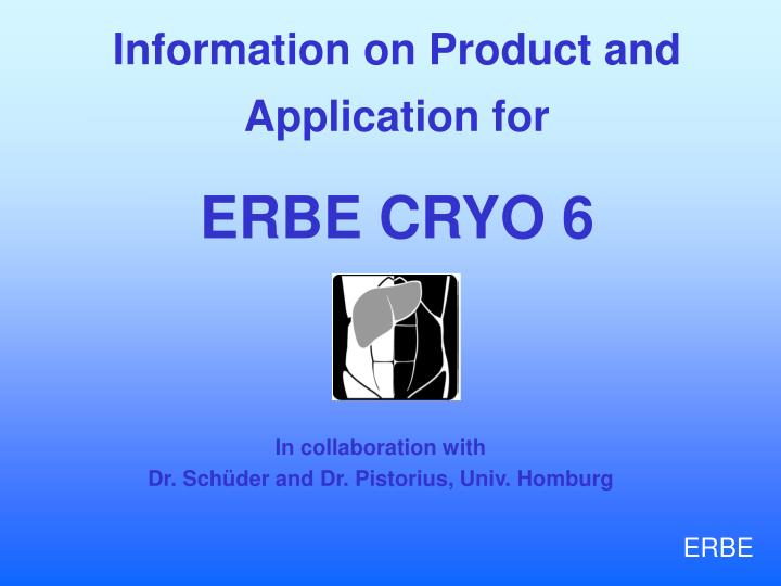 information on product and application for erbe cryo 6 n.