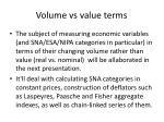 volume vs value terms